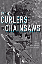 From curlers to chainsaws : women and their machines