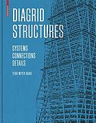 Diagrid structures : systems, connections, details