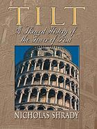 Tilt : a skewed history of the Tower of Pisa