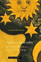 Christian materiality : an essay on religion in late medieval Europe
