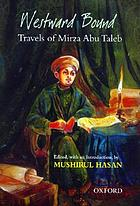 Westward bound : travels of Mirza Abu Taleb