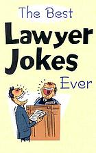 The Best lawyer jokes ever.