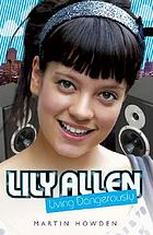 Lily Allen : living dangerously