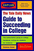 The Yale daily news guide to succeeding in college
