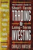 The investor's guide to short-term trading and long-term investing : winning strategies for trading profit and capital growth
