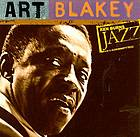 Art Blakey : Ken Burns jazz.