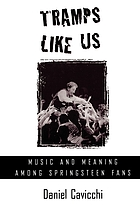 Tramps Like Us : Music and Meaning among Springsteen Fans