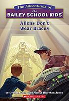 Bailey School Kids: Aliens don't wear braces