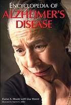 Encyclopedia of Alzheimer's disease : with directories of research, treatment, and care facilities