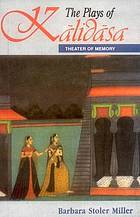 Plays of Kalidasa : theater of memory