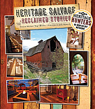 Heritage Salvage : reclaimed stories : tales of repurposing & repurposed tales