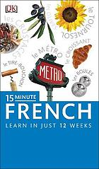 15-minute French : learn in just 12 weeks