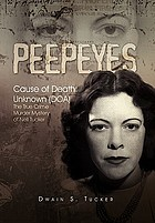 Peepeyes : Cause of Death - Unknown (DOA)