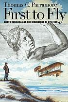 First to fly : North Carolina and the beginnings of aviation