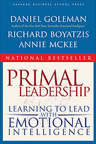 Primal leadership : learning to lead with emotional intelligence