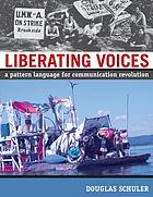 Liberating voices : a pattern language for communication revolution