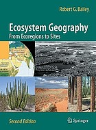Ecosystem Geography : From Ecoregions to Sites