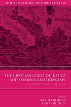 The European Court of Justice and external relations law : constitutional challenges