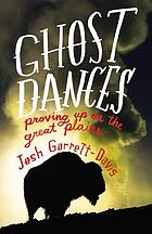 Ghost dances : proving up on the Great Plains