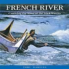 French River : canoeing the river of the stick-wavers