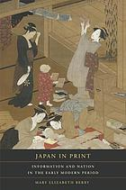 Japan in print : information and nation in the early modern period