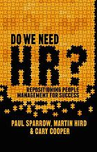 Do we need HR? : repositioning people management for success