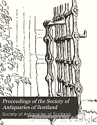Proceedings of the Society of Antiquaries of Scotland.