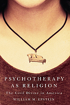 Psychotherapy as religion : the civil divine in America