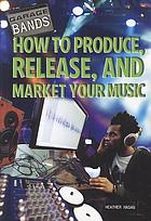 How to produce, release, and market your music