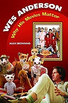 Wes Anderson : why his movies matter