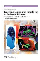 Emerging drugs and targets for Alzheimer's disease. Volume 1, Beta-amyloid, tau protein and glucose metabolism