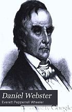 Daniel Webster : the expounder of the Constitution