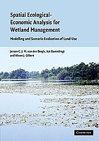 Spatial ecological-economic analysis for wetland management : modelling and scenario evaluation of land use