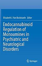 Endocannabinoid regulation of monoamines in psychiatric and neurological disorders
