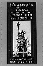 Uncertain terms : negotiating gender in American culture