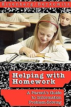Helping with homework : a parent's guide to information problem-solving