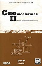 Geomechanics II : testing, modeling, and simulation : proceedings of the second Japan-U.S. Workshop on Testing, Modeling, and Simulation, September 8-10, 2005, Kyoto, Japan