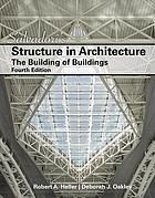 Salvadori's structure in architecture : the building of buildings