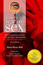 America's war on sex : the continuing attack on law, lust, and liberty