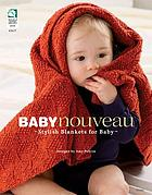 Baby nouveau : stylish blankets for baby