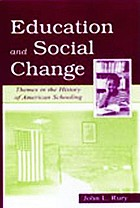 Education and social change : themes in the history of American schooling