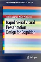 Rapid serial visual presentation : design for cognition