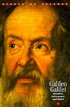Galileo Galilei : inventor, astronomer and rebel