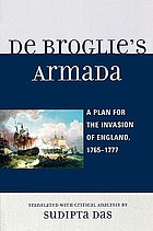 De Broglie's Armada : a plan for the invasion of England, 1765-1777