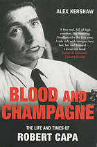 Blood and champagne : Robert Capa