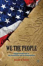 We the people : a brief introduction to the Constitution and its interpretation