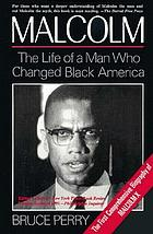 Malcolm : the life of a man who changed Black America