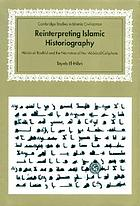 Reinterpreting Islamic historiography : Hārūn al-Rashīd and the narrative of the ʻAbbasid caliphate