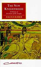 The new knighthood : a history of the Order of the Temple