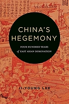 China's hegemony : four hundred years of East Asian domination